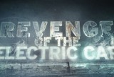 VIDEO: Iata primul teaser Revenge of the Electric Car!37769